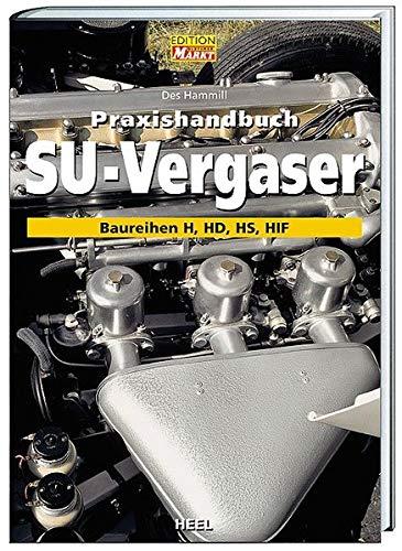 Praxishandbuch SU-Vergaser: Baureihen H, HD, HS, HIF