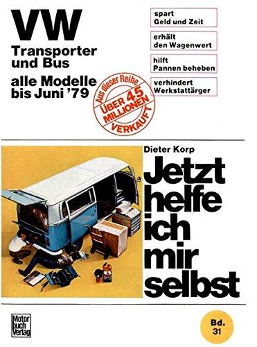 VW Transporter und Bus alle Modelle bis Juni 1979: Jetzt helfe ich mir selbst