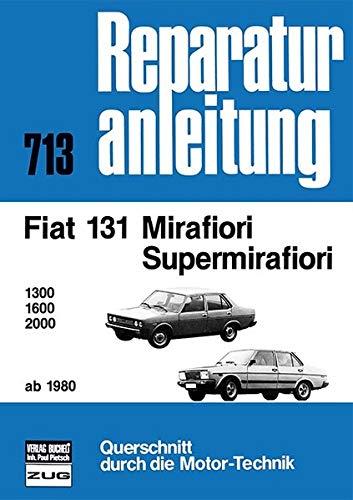 Fiat Mirafiori / Supermirafiori ab 1980: 1300/1600/2000 // Reprint der 3. Auflage 1984 (Reparaturanleitungen)