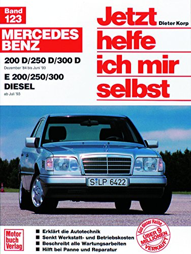 Jetzt helfe ich mir selbst (Band 123): Mercedes-Benz 200-300 Diesel