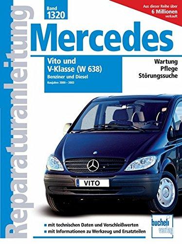 Mercedes Vito und V-Klasse Serie W638 2000-2003 Benziner und Diesel: Vito 108 CDI/111 CDI/112 CDI Motor 611; Vito 113/114 2.0- und 2.3 Liter Benziner, … Pflege, Störungssuche (Reparaturanleitungen)